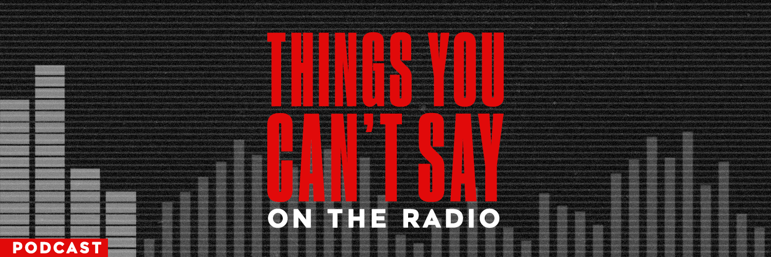 Things You Can't Say On The Radio - Web Banner V2