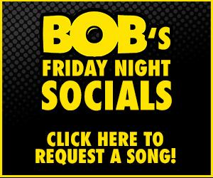 BOB's Friday Night Socials - Request Big Box