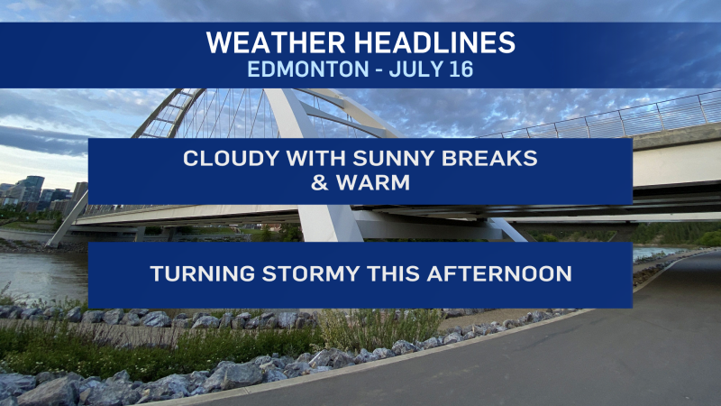 image for Cloudy, warm and then stormy: This is your Edmonton forecast