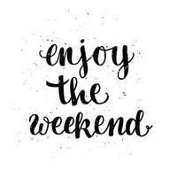 enjoy the weekend