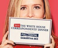 Samantha Bee Not The White House Correspondents' Dinner