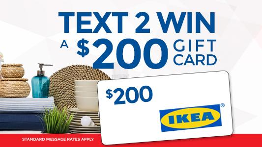 Text 2 Win $200 to IKEA