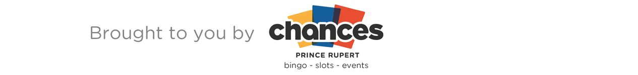 EZ Rock Prince Rupert - Chances Sponsorship - Wide 1265px