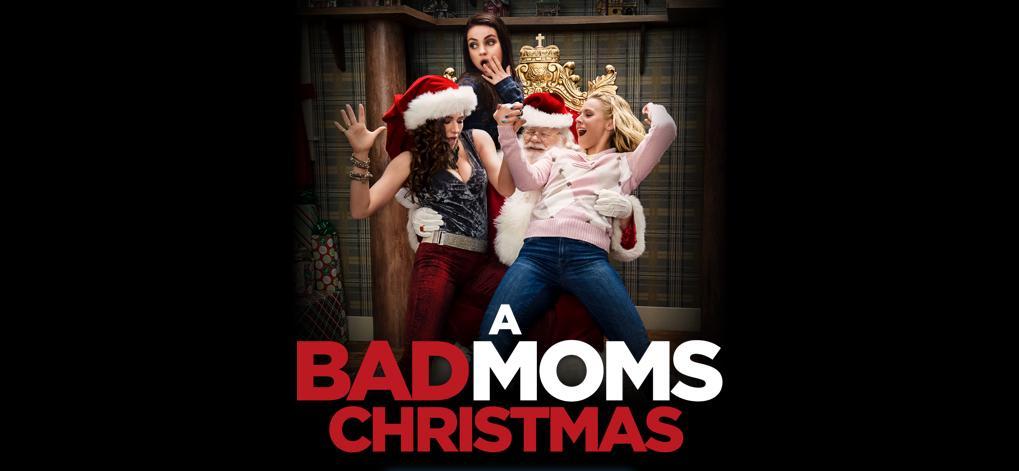 A Bad Moms Christmas Movie.A Bad Moms Christmas