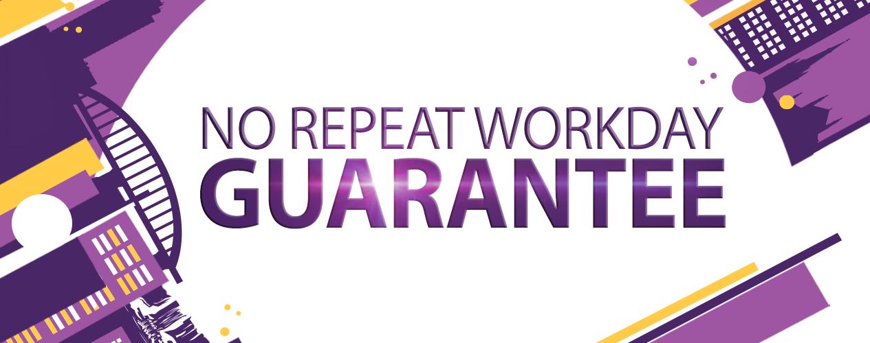 No Repeat Workday Guarantee