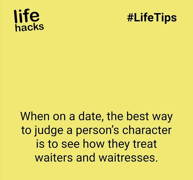 Hack Of The Night : The best way to judge a person's character on a date