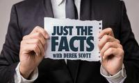Just the Facts with Derek Scott SMALLER