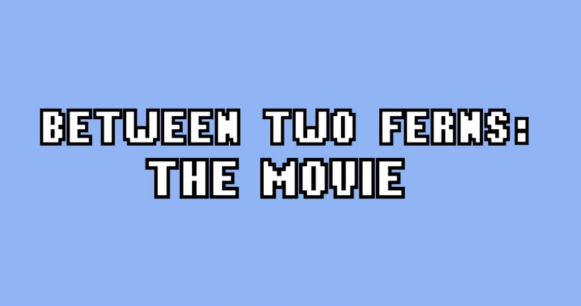 Watch the new Trailer for Between Two Ferns: The Movie